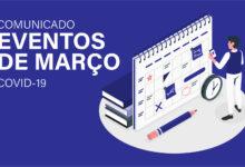 Photo of Comunicado: Cancelamento dos eventos de março